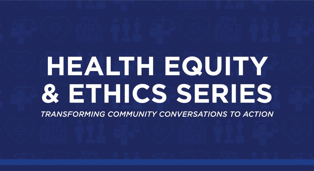 Banner for Health Equity & Ethics Series